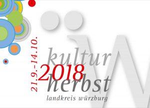 Kulturherbst 2018 - Landkreis Würzburg